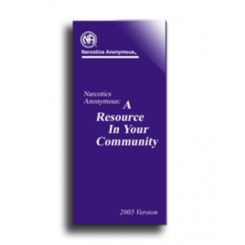 NA A RESOURCE IN YOUR COMMUNITY