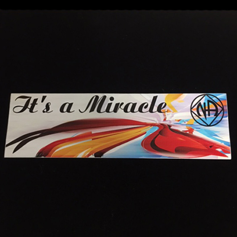 ITS A MIRACLE BUMPER STICK